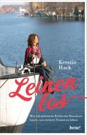 Kerstin Hack: Leinen los - wie ich mitten in Berlin ein Hausboot baute, um meinen Traum zu leben ★★★