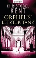 Christobel Kent: Orpheus' letzter Tanz - Ein neuer Fall für Sandro Cellini ★★★★