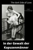 Jürgen Prommersberger: The Dark Side of Love: In der Gewalt der Kapuzenmänner ★★