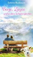 Sabine Buxbaum: Berge, Ziegen und andere Schwierigkeiten ★★★