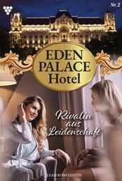 Eden Palace 2 – Liebesroman - Rivalin aus Leidenschaft