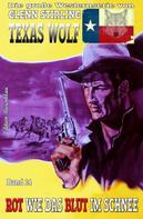 Glenn Stirling: Texas Wolf #14: Rot wie das Blut im Schnee