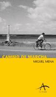 Miguel Mena: Cambio de marcha