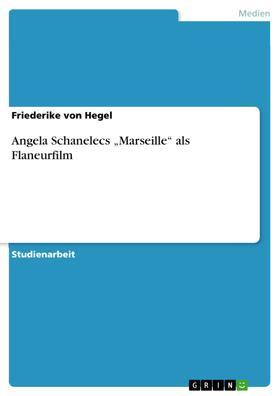 """Angela Schanelecs """"Marseille"""" als Flaneurfilm"""