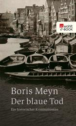 Der blaue Tod - Ein historischer Kriminalroman