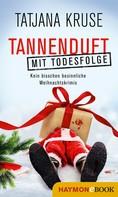 Tatjana Kruse: Tannenduft mit Todesfolge ★★★★