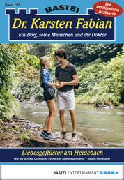 Dr. Karsten Fabian - Folge 192 - Liebesgeflüster am Heidebach
