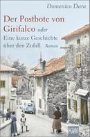 Domenico Dara: Der Postbote von Girifalco oder Eine kurze Geschichte über den Zufall