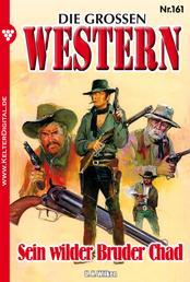 Die großen Western 161 - Sein wilder Bruder Chad