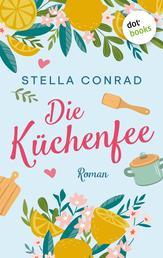 Die Küchenfee - Roman