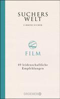 C. Bernd Sucher: Suchers Welt: Film ★★★★
