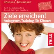 Ziele erreichen! - Autogenes Training für Könner