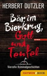 Bär im Bierkrug, Gott und Teufel - Vierzehn Kriminalgeschichten