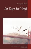 Annegret A. Braun: Im Zuge der Vögel