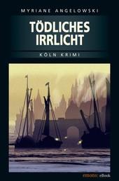 Tödliches Irrlicht - Köln-Krimi