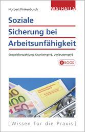 Soziale Sicherung bei Arbeitsunfähigkeit - Entgeltfortzahlung, Krankengeld, Verletztengeld