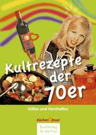 BuchVerlag für die Frau: Kultrezepte der 70er ★★★