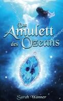 Sarah Wanner: Das Amulett des Ozeans