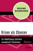 Regine Schneider: Krisen als Chancen ★★★