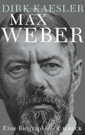 Dirk Kaesler: Max Weber ★★★★