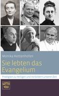 Monika Kettenhofen: Sie lebten das Evangelium