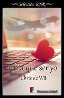 Chris de Wit: Tenía que ser yo