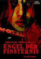 Christian Dörge: ENGEL DER FINSTERNIS