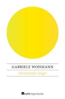 Gabriele Wohmann: Abschied für länger