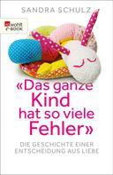 """Sandra Schulz: """"Das ganze Kind hat so viele Fehler"""" ★★★★★"""