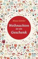 Klaus Göttler: Weihnachten ist ein Geschenk ★★★★★