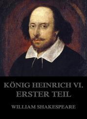 König Heinrich VI., Erster Teil