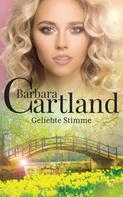 Barbara Cartland: Geliebte Stimme ★★★★