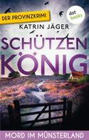 Katrin Jäger: Schützenkönig - Viktoria Latell ermittelt: Band 1