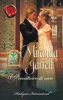 Miranda Jarrett: O cavalheiro de ouro