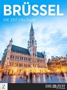 DIE ZEIT: Brüssel - DIE ZEIT City Guide ★★★