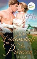 Jane Feather: Die Leidenschaft des Prinzen: Die Ladys vom Cavendish Square - Band 2 ★★★★