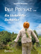 Joachim Nowotny: Der Popanz und Ein Lächeln für Zacharias