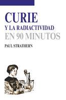 Paul Strathern: Curie y la radiactividad