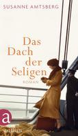 Susanne Amtsberg: Das Dach der Seligen ★★★