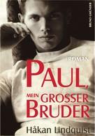 Hakan Lindquist: Paul, mein großer Bruder ★★★★★