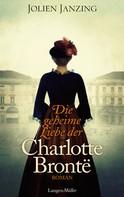 Jolien Janzing: Die geheime Liebe der Charlotte Brontë ★★★★
