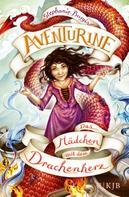Stephanie Burgis: Aventurine – Das Mädchen mit dem Drachenherz ★★★★★