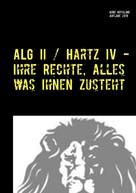 Arne Böthling: ALG II / Hartz IV - Ihre Rechte, alles was Ihnen zusteht ★★★