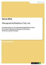 Management/Employee buy out - Ausarbeitung von Gestaltungsmöglichkeiten unter besonderer Berücksichtigung bestehender Pensionsverpflichtungen.