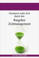 Hans-Peter Wolff: Ratgeber Zeitmanagement