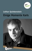 Lothar Quinkenstein: Einige Momente Karls - Literatur-Quickie