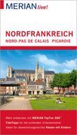 Johannes Wetzel: MERIAN live! Reiseführer Nordfrankreich. Nord-Pas de Calais, Picardie