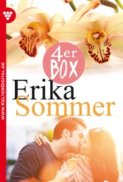 Erika Sommer 4er Box – Liebesromane - Ich habe dir verziehen – Kämpfe um dein Glück, Verena! – Warum hast du mich belogen? – Die ahnungslose Erbin von Rosenstein