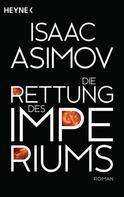 Isaac Asimov: Die Rettung des Imperiums ★★★★★