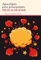 Nicolas Dickner: Apocalipsis para principiantes